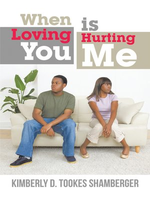 cover image of When Loving You Is Hurting Me