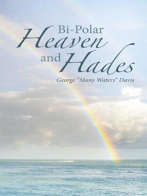cover image of Bi-Polar                                                         Heaven and Hades