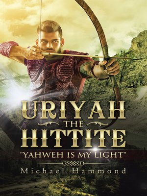 cover image of Uriyah The Hittite