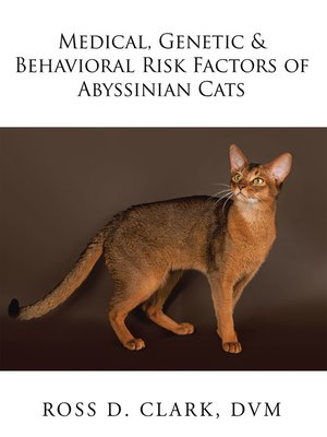 cover image of Medical, Genetic & Behavioral Risk Factors of Abyssinian Cats