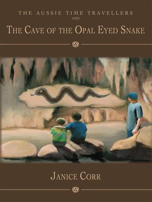 cover image of The Aussie Time Travellers and the Cave of the Opal Eyed Snake