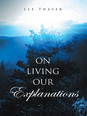 cover image of On Living Our Explanations