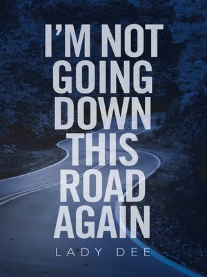 cover image of I'm Not Going Down This Road Again