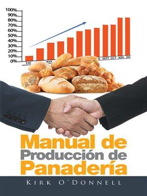 cover image of Manual de Producción de Panadería