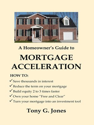 cover image of A Homeowner's Guide to Mortgage Acceleration