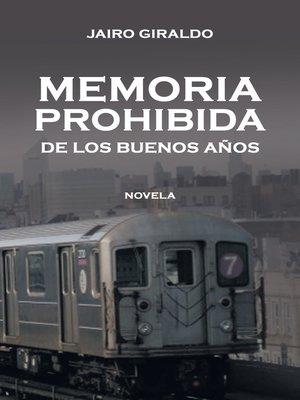 cover image of Memoria Prohibida De Los Buenos Años