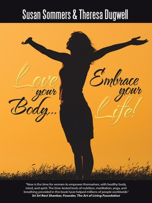 cover image of Love Your Body ... Embrace Your Life!