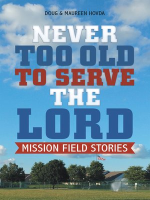 cover image of Never Too Old to Serve the Lord