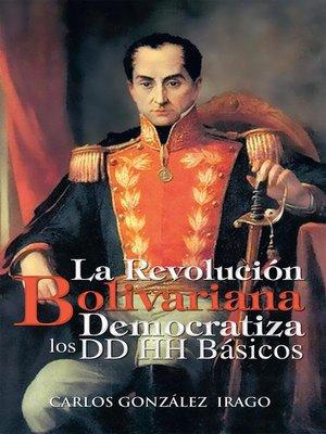 cover image of La Revolución Bolivariana Democratiza Los Dd Hh Básicos