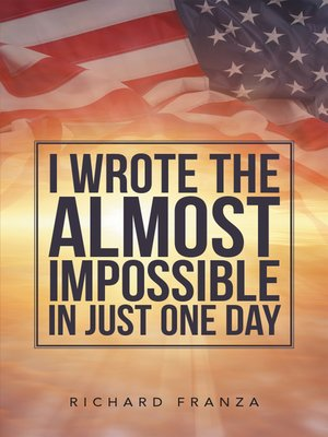 cover image of I Wrote the Almost Impossible in Just One Day