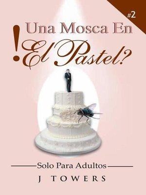 cover image of Una Mosca En El Pastel