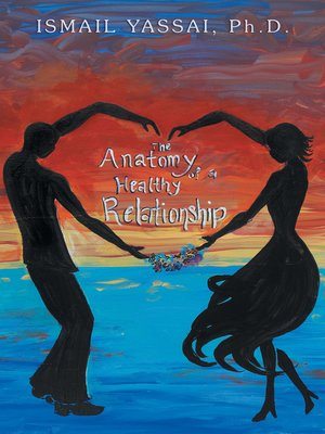 cover image of The Anatomy of a Healthy Relationship