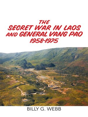 cover image of The Secret War in Laos and General Vang Pao 1958-1975