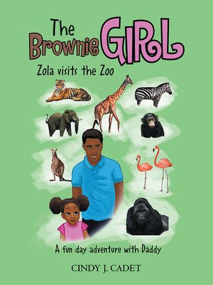 cover image of The Brownie Girl Zola Visits the Zoo