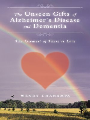 cover image of The Unseen Gifts of Alzheimer's Disease and Dementia
