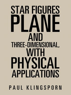 cover image of Star Figures Plane and Three-Dimensional with Physical Applications