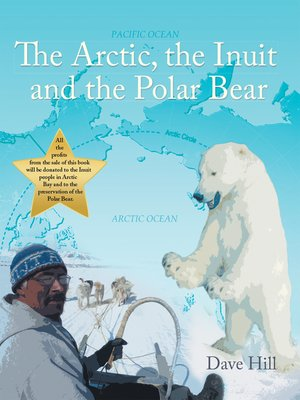 cover image of The Arctic, the Inuit, and the Polar Bear