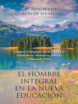 cover image of El Hombre Integral En La Nueva Educación