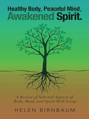 cover image of Healthy Body, Peaceful Mind, Awakened Spirit.