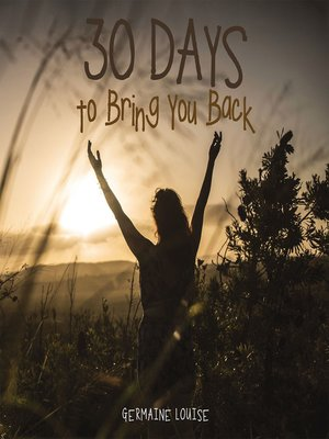 cover image of 30 Days to Bring You Back