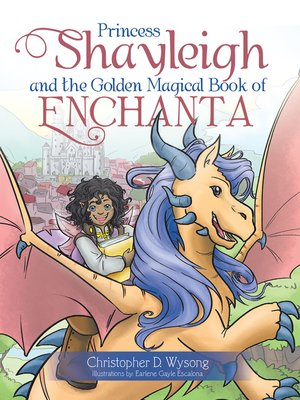 cover image of Princess Shayleigh and the Golden Magical Book of Enchanta