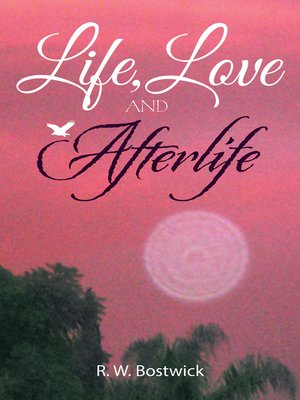 cover image of Life, Love and Afterlife