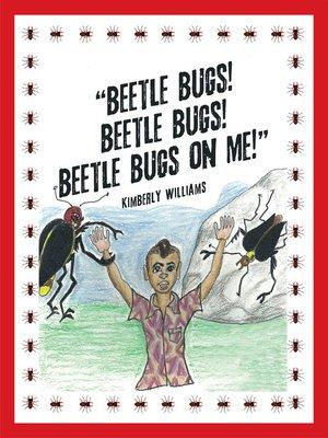 """cover image of """"Beetle Bugs!  Beetle Bugs!  Beetle Bugs on Me!"""""""
