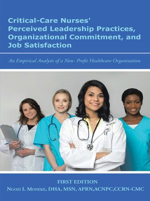 cover image of Critical-Care Nurses' Perceived Leadership Practices, Organizational Commitment, and Job Satisfaction