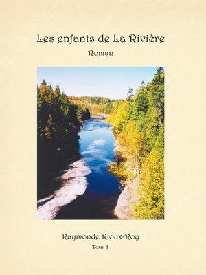 cover image of Les Enfants De La Rivière
