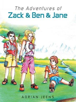 cover image of Adventures of Zack & Ben & Jane