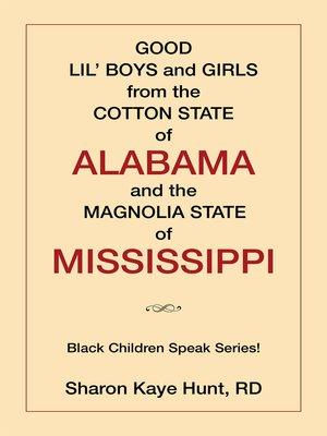 cover image of Good Lil' Boys and Girls from the Cotton State of Alabama and the Magnolia State of Mississippi