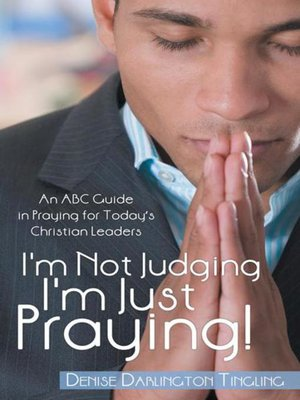 cover image of I'm Not Judging; I'm Just Praying!