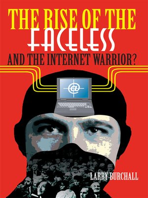 cover image of The Rise of the Faceless and the Internet Warrior?