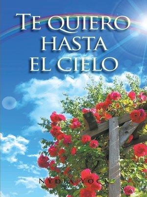 cover image of Te quiero hasta el cielo