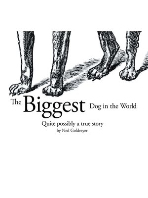 cover image of The Biggest Dog in the World