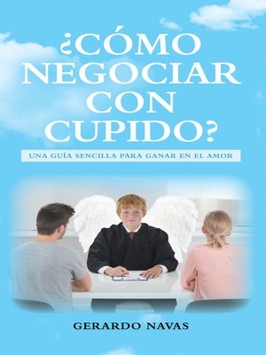 cover image of ¿Cómo Negociar Con Cupido?