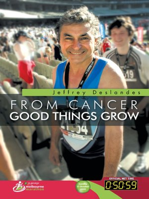 cover image of From cancer Good Things Grow