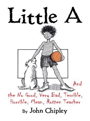 cover image of Little a and the No Good, Very Bad, Terrible, Horrible, Mean, Rotten Teacher