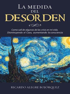 cover image of La Medida Del Desorden