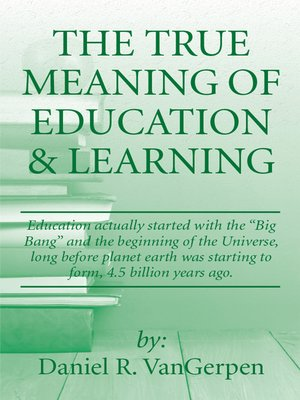 cover image of The True Meaning of  Education & Learning