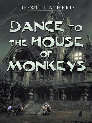 cover image of Dance to the House of Monkeys