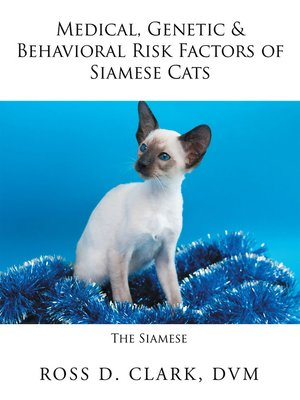 cover image of Medical, Genetic & Behavioral Risk Factors of Siamese Cats