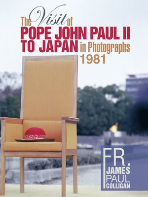 cover image of The Visit of Pope John Paul II to Japan in Photographs 1981