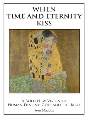 cover image of When Time and Eternity Kiss
