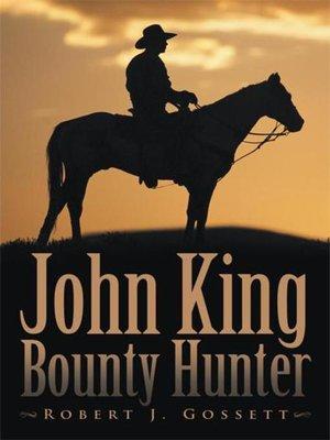 cover image of John King Bounty Hunter