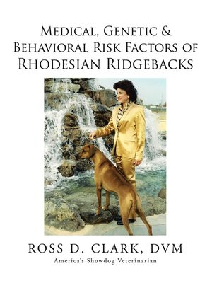 cover image of Medical, Genetic & Behavioral Risk Factors of Rhodesian Ridgebacks
