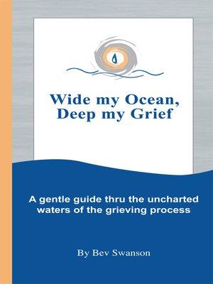 cover image of Wide My Ocean, Deep My Grief