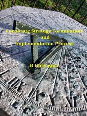 cover image of Corporate Strategy Formulation and Implementation Process