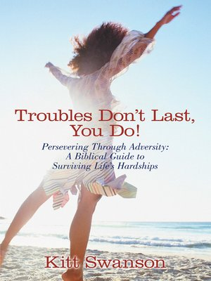 cover image of Troubles Don't Last, You Do!