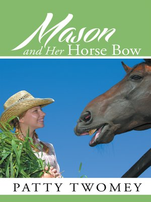 cover image of Mason and Her Horse Bow